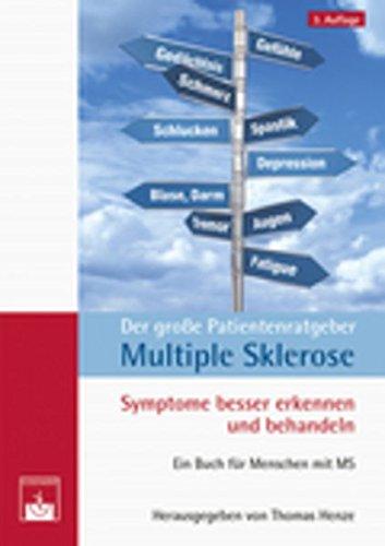 Der große Patientenratgeber Multiple Sklerose: Symptome besser erkennen und behandeln
