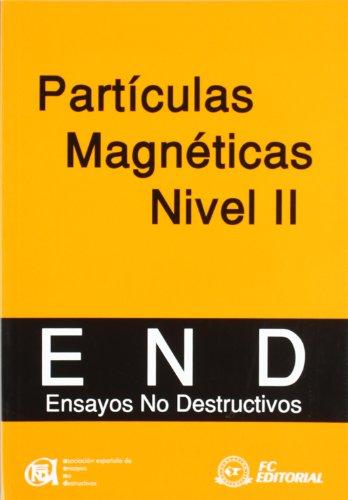 Descargar Libro Particulas Magneticas Nivel Ii - Ensayos No Destructivos Aa.vv.