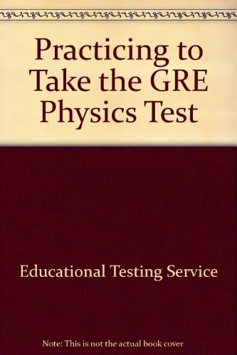 Practicing to Take the GRE Physics Test