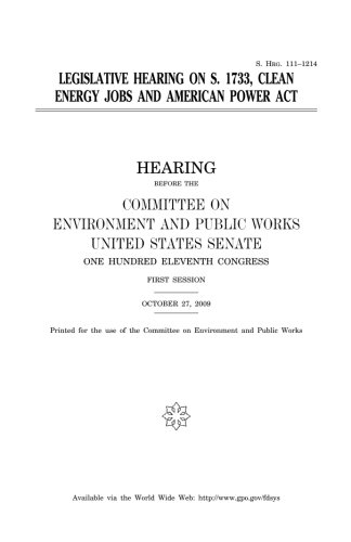 Legislative hearing on S. 1733, Clean Energy Jobs and American Power Act (Clean Energy Jobs And American Power Act)