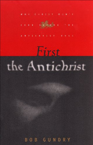First The Antichrist Why Christ Wont Come Before The Antichrist