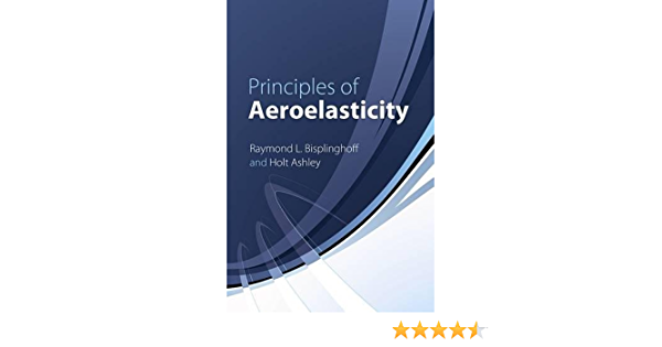 Principles Of Aeroelasticity Dover Books On Engineering Raymond L Bisplinghoff Holt Ashley 0800759613496 Books