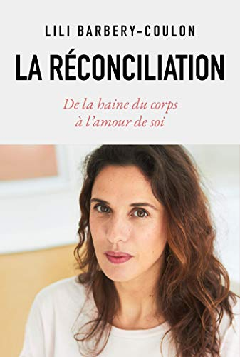 La réconciliation: De la haine du corps à l'amour de soi