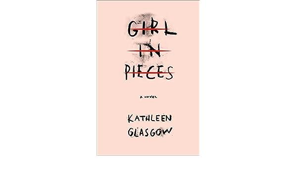 Girl in Pieces: Amazon.es: Kathleen Glasgow: Libros en ...