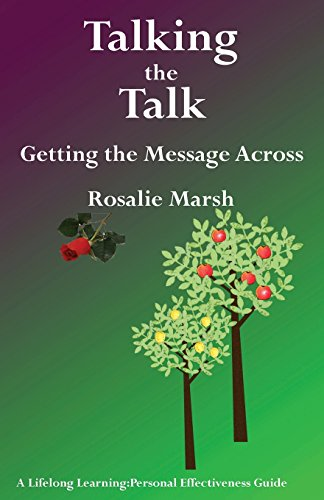 Talking the Talk: Getting the Message Across (Lifelong Learning: Personal Effectiveness Guides)