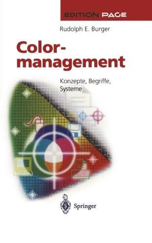 Colormanagement: Konzepte, Begriffe, Systeme (Edition PAGE) (German Edition)