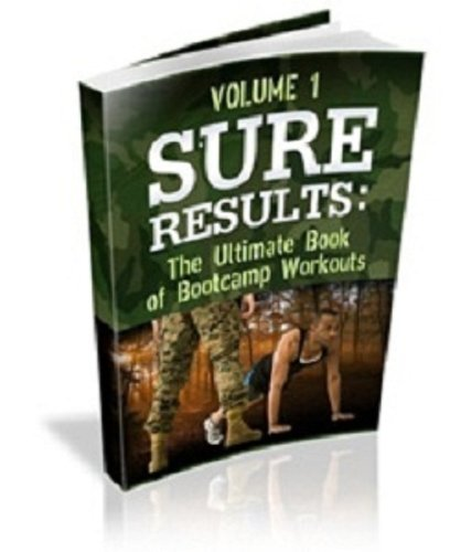 Sure Results: Ultimate Book of Boot Camp Workouts Volume 1