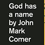 God Has a Name | John Mark Comer