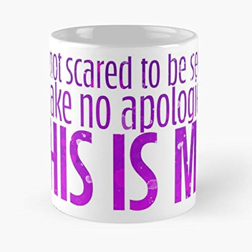 The Greatest Showman This Is Me Im Not Scared To Be Seen I Make No Apologies - Funny Gift From Wife Husband For Birthday, Holiday 11oz Ceramic Cups.