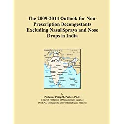 The 2009-2014 Outlook for Non-Prescription Decongestants Excluding Nasal Sprays and Nose Drops in India