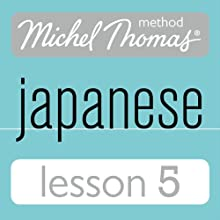 Michel Thomas Beginner Japanese, Lesson 5 Audiobook by Helen Gilhooly, Niamh Kelly Narrated by Helen Gilhooly, Niamh Kelly