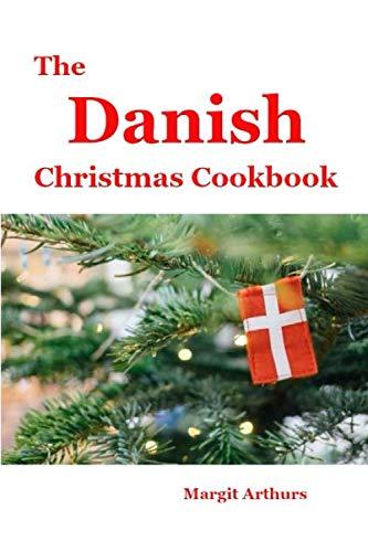 The Danish Christmas Cookbook by Margit Arthurs