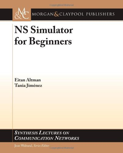 [PDF] NS Simulator for Beginners Free Download | Publisher : Morgan & Claypool Publishers | Category : Computers & Internet | ISBN 10 : 1608456927 | ISBN 13 : 9781608456925