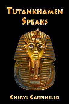 Tutankhamen Speaks by [Carpinello, Cheryl]