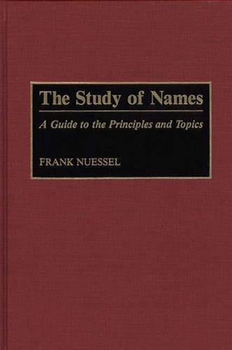 The Study of Names: A Guide to the Principles and Topics by Greenwood
