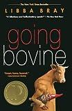 Going Bovine, Libba Bray, 0606146059