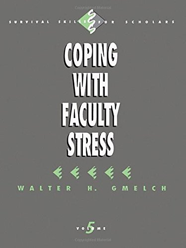 Coping with Faculty Stress (Survival Skills for Scholars)