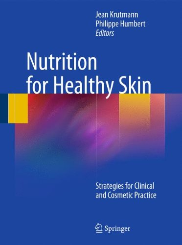 Nutrition for Healthy Skin: Strategies for Clinical and Cosmetic Practice