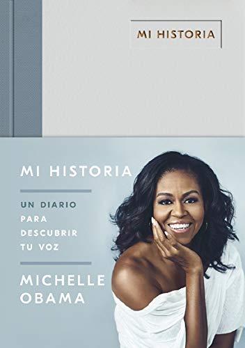 Mi historia: Un diario para descubrir tu voz (OBRAS DIVERSAS) por Michelle Obama,Marcos Pérez Sánchez;