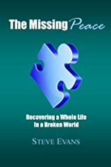 The Missing Peace: Recovering a Whole Life in a Broken World