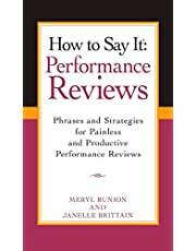 How To Say It Performance Reviews: Phrases and Strategies for Painless and Productive PerformanceReviews