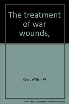The Treatment of war wounds 1917 [Hardcover]