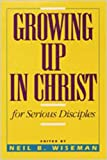 Growing up in Christ Text, Neil B. Wiseman, 0834114127