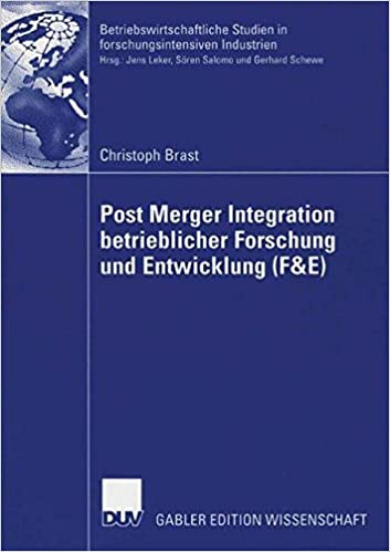Book Post Merger Integration Betrieblicher Forschung und Entwicklung (FandE) (Betriebswirtschaftliche Studien in forschungsintensiven Industrien) (German Edition)
