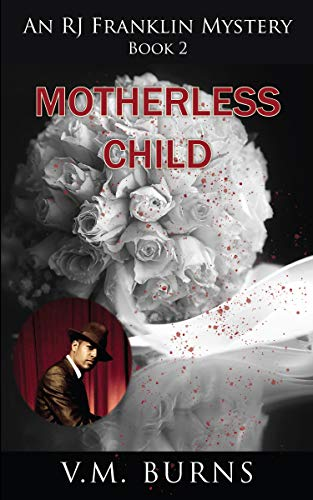 Motherless Child (An R. J. Franklin Mystery Book 2) by [Burns, V. M. ]