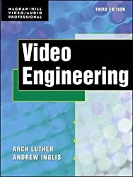 Video Engineering (McGraw-Hill Video/Audio Engineering (Hardcover))