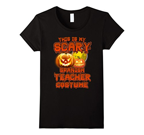 Mommy Daddy Daughter Halloween Costumes (Womens This Is My Scary Spanish Teacher Costume Halloween Shirt XL Black)