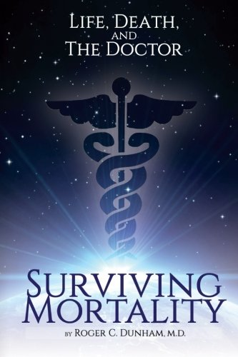 Surviving Mortality: Life, Death, and the Doctor