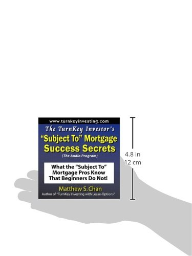 The TurnKey Investor's ''Subject To'' Mortgage Success Secrets (The Audio Program): What the ''Subject To'' Mortgage Pros Know That Beginners Do Not!