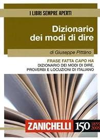 Frase fatta capo ha. Dizionario dei modi di dire, proverbi e locuzioni di italiano par Giuseppe Pittàno