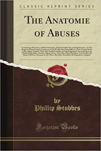 The Anatomie of Abuses (Classic Reprint): Phillip Stubbes: Amazon ...