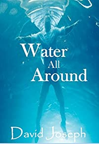 Water All Around by David Joseph ebook deal