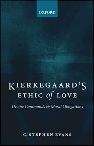 Kierkegaard's Ethic of Love: Divine Commands and Moral