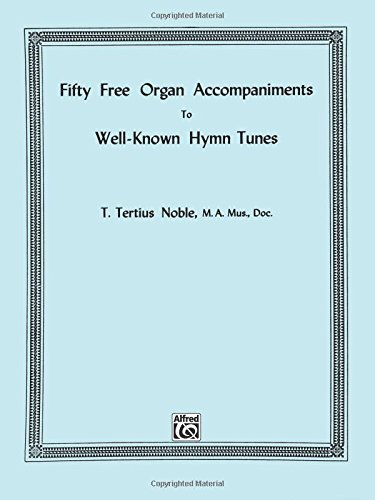 Fifty Free Organ Accompaniments to Well-Known Hymn Tunes -