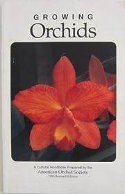 Growing Orchids (A Cultural Handbook…
