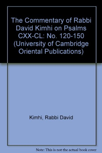 The Commentary of Rabbi David Kimhi on Psalms CXX-CL (University of Cambridge Oriental Publications) (No. 120-150)