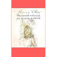 René Char : manuscrits enluminés par des peintres du XXe siècle, Jean Arp, Pierre-André Benoit, Boyon, Georges Braque... (French Edition)