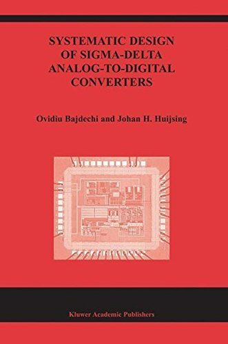 Systematic Design of Sigma-Delta Analog-to-Digital Converters (The Springer International Series in Engineering and Computer Science)