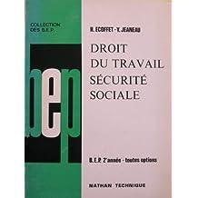Droit du travail, Sécurité sociale : B.E.P. 2ème Année - toutes options