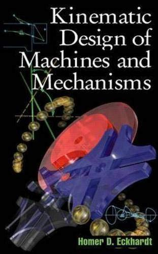 - Kinematic Design of Machines and Mechanisms