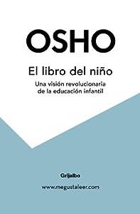 El libro del niño : una visión revolucionaria de la educació: Amazon ...