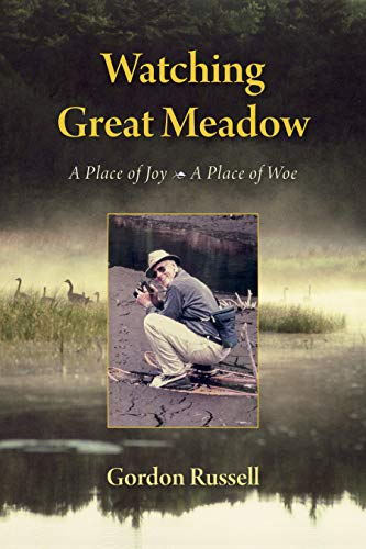 Watching Great Meadow: A Place of Joy, A Place of Woe
