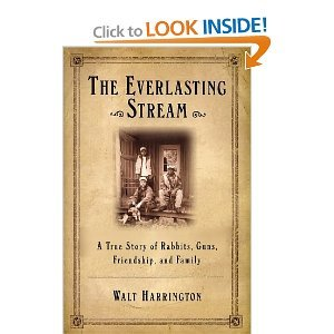 Read Online The Everlasting Stream: A True Story of Rabbits, Guns, Friends, and Family PDF