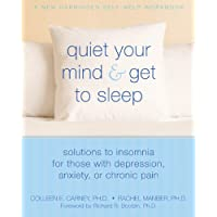 Quiet Your Mind and Get to Sleep: Solutions to Insomnia for Those with Depression...
