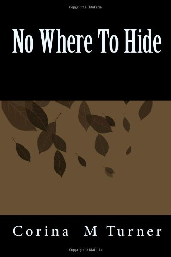 Book: No Where To Hide by Corina M Turner