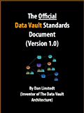 The Official Data Vault Standards Document (Version 1.0) (Data Warehouse Architecture) (English Edition)